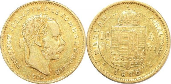 Hungary 10 Francs 4 Florins Franz Joseph I 1870 GYF Or Gold