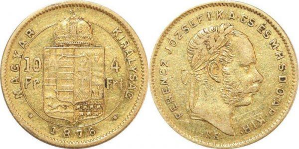 Hungary 10 Francs 4 Florins Franz Joseph I 1876 KB Kremnitz Or Gold AU